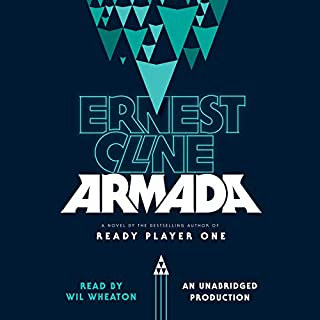 Armada     A Novel              By:                                                                                                                                 Ernest Cline                               Narrated by:                                                                                                                                 Wil Wheaton                      Length: 11 hrs and 50 mins     36,207 ratings     Overall 4.3