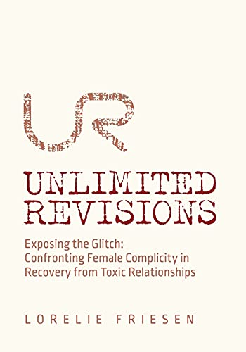 Unlimited Revisions: Exposing the Glitch: Confronting Female Complicity in Recovery