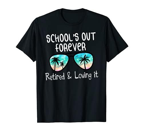 La escuela está fuera para siempre jubilada y amorosa jubilación Camiseta