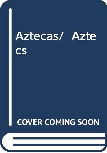 Aztecas/  Aztecs