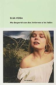 Me desperté con dos inviernos a los lados par Elsa Veiga