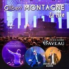 2 CD - GILBERT MONTAGNE EN LIVE A LA SALLE GAVEAU