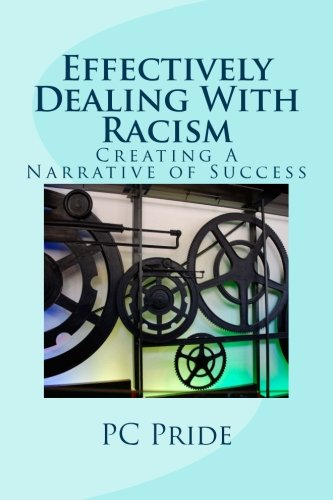 Effectively Dealing With Racism: Creating A Narrative of Success