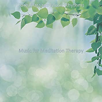 Music for Meditation Therapy
