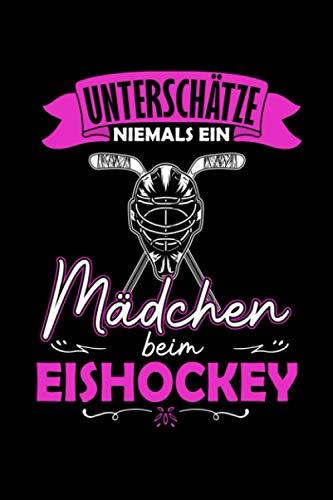 Unterschätze niemals ein Mädchen Eishockey: Taschenbuch / Notizbuch mit Eishockey Motiv -in A5 (6x9 Zoll) gepunktet (dot grid)
