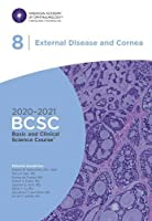 2020-2021 Basic and Clinical Science Course (TM) (BCSC), Section 08: External Disease and Cornea