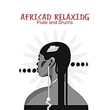 African Relaxing Flute and Drums