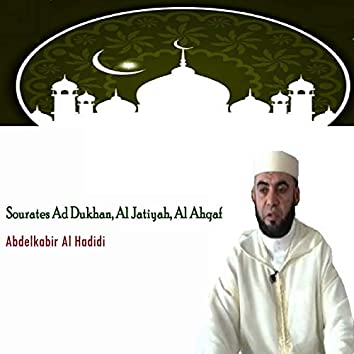 Sourates Ad Dukhan, Al Jatiyah, Al Ahqaf (Quran)