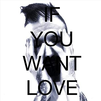 If You Want Love