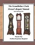 The Grandfather Clock Owner?s Repair Manual
