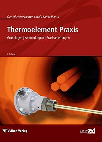 Thermoelement Praxis: Grundlagen   Anwendungen   Praxisanleitungen (Edition gwi)