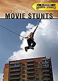 Extreme Movie Stunts (Extreme Sports and Stunts)