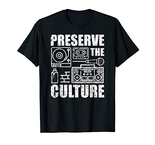 Preserve The Culture Shirt - Old School Hip Hop Gift