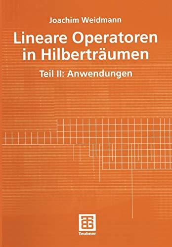 Lineare Operatoren in Hilberträumen: Teil II: Anwendungen (Mathematische Leitfäden)