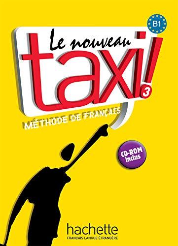 Nouveau Taxi! 3. Livre De L'Élève (+ CD-Rom): Le Nouveau Taxi ! 3 - Livre de l'élève + audio inclus