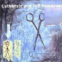 Catharsis & the Humdrum
