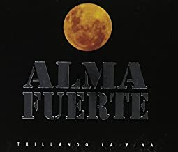 Trillando La Fina by Almafuerte (2014-05-04)