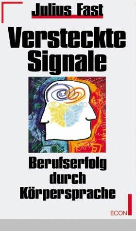 Versteckte Signale. Körpersprache im Beruf.