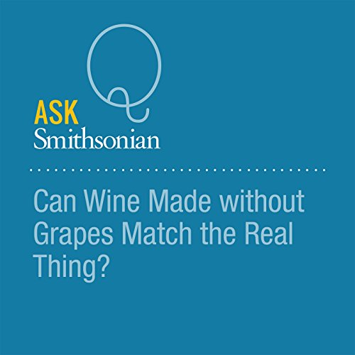 Can Wine Made without Grapes Match the Real Thing? cover art