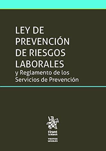 Ley de Prevención de Riesgos Laborales y Reglamento de los Servicios de Prevención (Textos Legales)