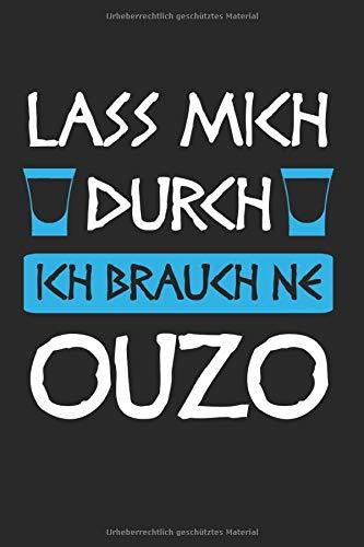 Lass Mich Durch Ich Brauche Ouzo: Ouzo & Schnaps Notizbuch 6'x9' Griechenland Geschenk für Grieche & Party