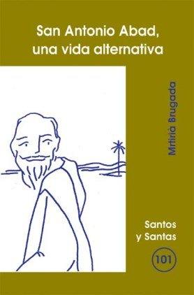 San Antonio Abad, una vida alternativa: 101 (Santos y Santas)