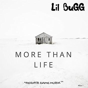 More Than Life