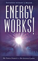 Energy Works!: Initiation Without A Master
