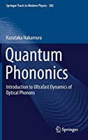Quantum Phononics: Introduction to Ultrafast Dynamics of Optical Phonons (Springer Tracts in Modern Physics)