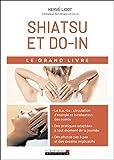 Shiatsu et do-in - Harmoniser votre corps et votre ésprit avec le shiatsu et le do-in