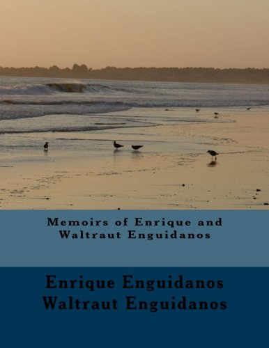 Memoirs of Enrique and Waltraut Enguidanos