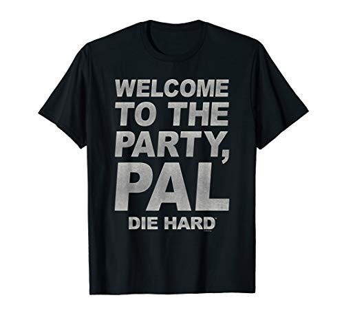 Die Hard Party Pal Quote T-Shirt