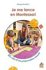 Je me lance en Montessori - Les clés d'une préparation réussie de Marguerite Morin