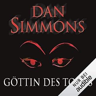 Göttin des Todes                   Autor:                                                                                                                                 Dan Simmons                               Sprecher:                                                                                                                                 Detlef Bierstedt                      Spieldauer: 10 Std. und 18 Min.     149 Bewertungen     Gesamt 3,4