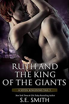 [S.E. Smith]のRuth and the King of the Giants: A Seven Kingdoms Tale 5 (The Seven Kingdoms) (English Edition)