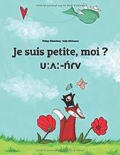 Je suis petite, moi ? υ:ʌ:-ńɾv: Un livre d'images pour les enfants (Edition bilingue français-mila)