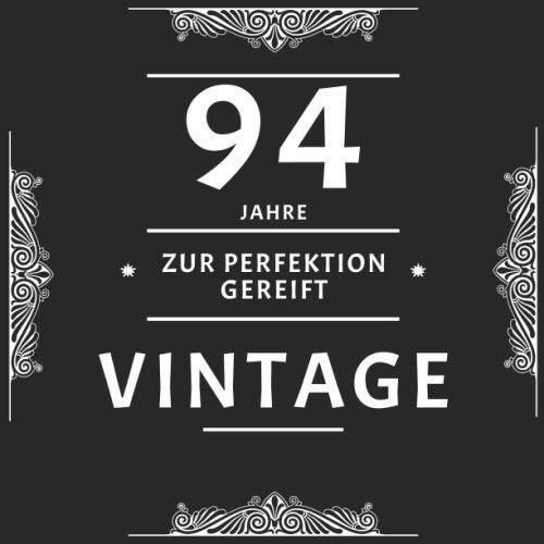 94 Jahre Zur Perfektion Gereift: Gästebuch Vierundneunzig Zum Geburtstag / Geschenk Und Geburtstagsdeko / Platz Für Glückwünsche Und Fotos / Weinetikett Optik
