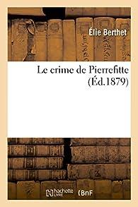 Le crime de Pierrefitte par Élie Berthet