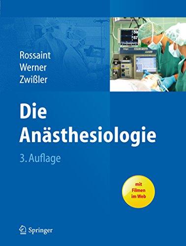 Die Anästhesiologie: Allgemeine und spezielle Anästhesiologie, Schmerztherapie und Intensivmedizin