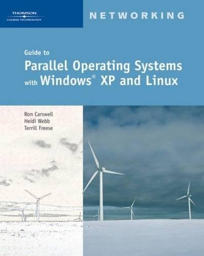 Guide to Parallel Operating Systems with Windows XP and Linux
