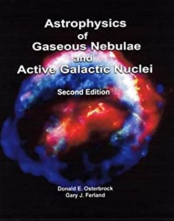 Astrophysics Of Gaseous Nebulae And Active Galactic Nuclei 2nd (second) Edition by Donald E. Osterbrock, Gary J. Ferland [2005]