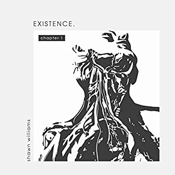 Existence. (Chapter 1)