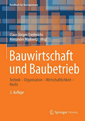 Bauwirtschaft und Baubetrieb: Technik – Organisation – Wirtschaftlichkeit – Recht (Handbuch für Bauingenieure) (English Edition)