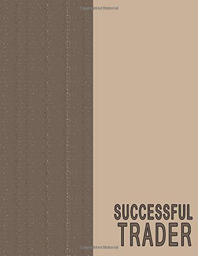 SUCCESSFUL TRADER: Day Trading Journal, for active traders of stocks, options, futures, To Record Trades, Watchlists & Notes. Traders diary strategies & rules.