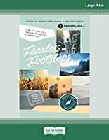 Fearless Footsteps: True Stories That Capture the Spirit of Adventure