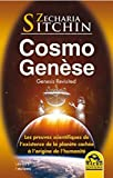 Cosmo Genèse - Les preuves scientifiques de l'existence de la planète cachée