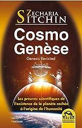 Cosmo Genèse - Les preuves scientifiques de l'existence de la planète cachée de Zecharia Sitchin