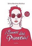 ¡Buenos días, princesa! Método de estilo, Buenos Modales y Elegancia para Chicas (Educación y familia)