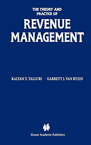 The Theory and Practice of Revenue Management (International Series in Operations Research & Management Science (68))