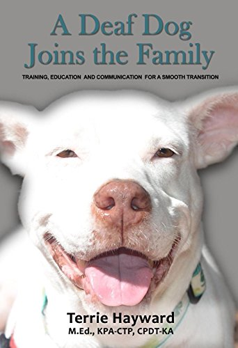 A Deaf Dog Joins the Family: Training, Education, and Communication for a Smooth Transition
